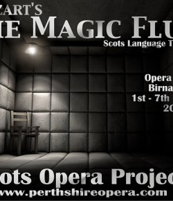Perthshire Opera are looking for soloists and chorus members of all voice types to be involved in The Scots Opera Project's exciting and unique production of Mozart's THE MAGIC FLUTE, uniquely translated into Scots Language by Dr Michael Dempster.
